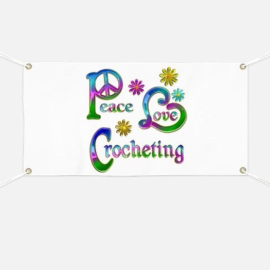 Peace Love Crocheting Banner