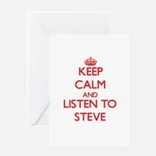 Keep Calm and Listen to Steve Greeting Cards