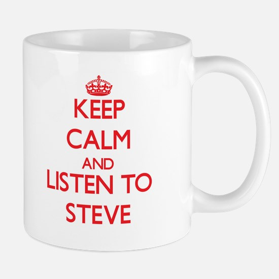 Keep Calm and Listen to Steve Mugs