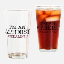 Im an Atheist goddamnit! Drinking Glass
