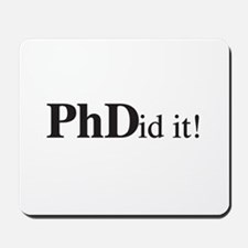 PhDid It! PhD Mousepad