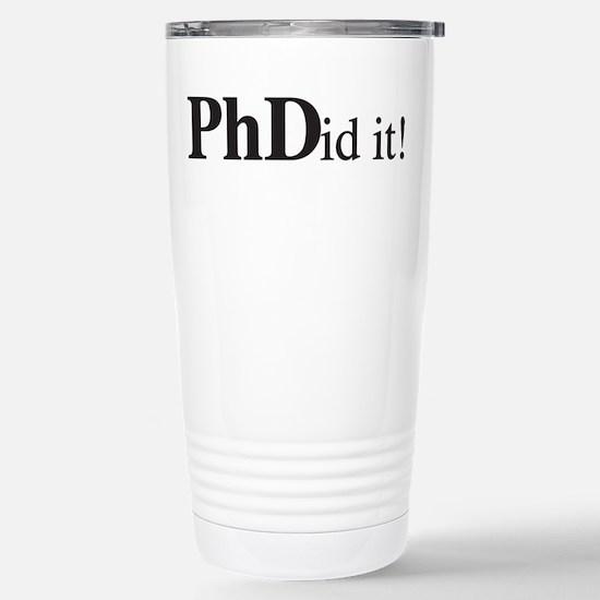 PhDid It! PhD Stainless Steel Travel Mug