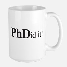 PhDid It! PhD Large Mug