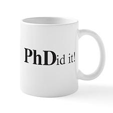 PhDid It! PhD Mug