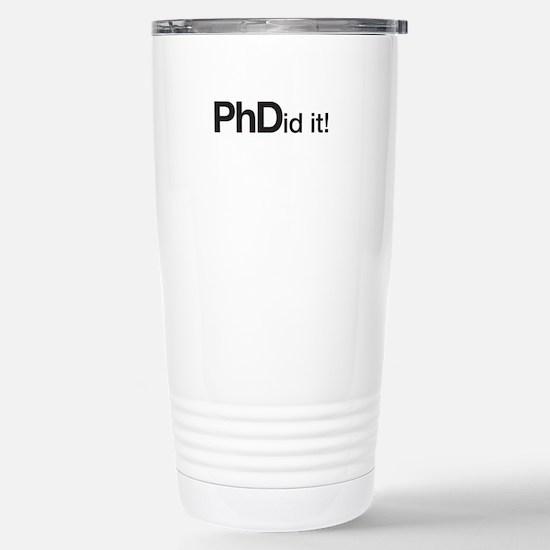 PhDid it! PhD did it! Travel Mug