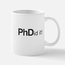 PhDid it! PhD did it! Mugs