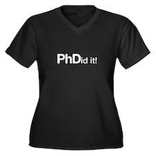 PhDid it! PhD did it! Plus Size T-Shirt