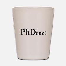 PhD PhDone Shot Glass