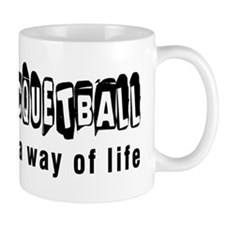 Racquetball it is a way of life Mug