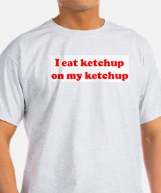 I eat ketchup
