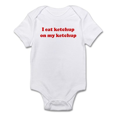 I eat ketchup on my ketchup Infant Bodysuit