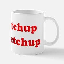 I eat ketchup on my ketchup Mug