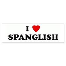 I Love SPANGLISH Bumper Bumper Sticker