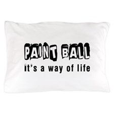 Paintball it is a way of life Pillow Case