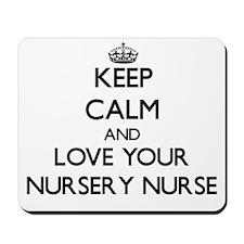 Keep Calm and Love your Nursery Nurse Mousepad