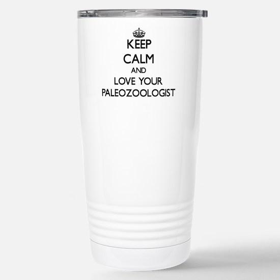 Keep Calm and Love your Paleozoologist Travel Mug
