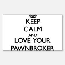 Keep Calm and Love your Pawnbroker Decal