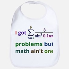 I got 99 problems but math aint one Bib