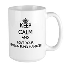 Keep Calm and Love your Pension Fund Manager Mugs