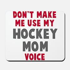 Hockey Mom Voice Mousepad