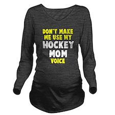 Hockey Mom Voice Long Sleeve Maternity T-Shirt