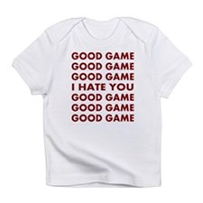 Good Game I Hate You Infant T-Shirt