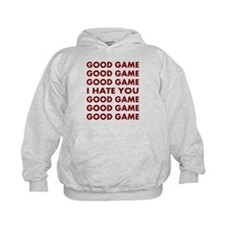 Good Game I Hate You Hoodie