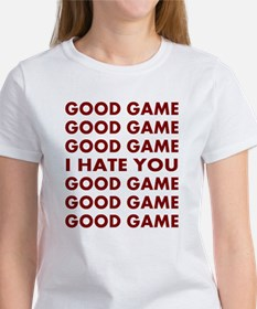 Good Game I Hate You Women's T-Shirt