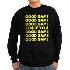 Good Game I Hate You Sweatshirt