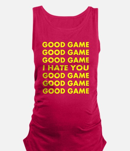 Good Game I Hate You Maternity Tank Top