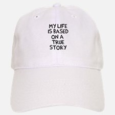 Life is based on true story Baseball Baseball Cap