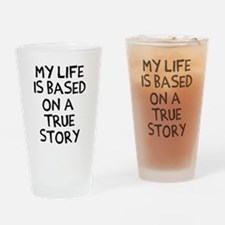 Life is based on true story Drinking Glass
