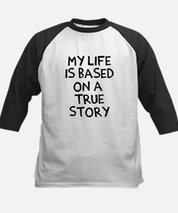 Life is based on true story Kids Baseball Jersey