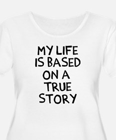 Life is based T-Shirt