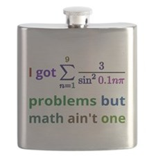 I Got 99 Problems But Math Aint One Flask