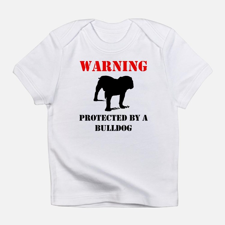 Protected By A Bulldog Infant T-Shirt