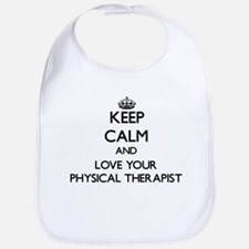 Keep Calm and Love your Physical Therapist Bib