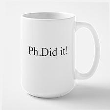 PH. Did it! PHD Mugs