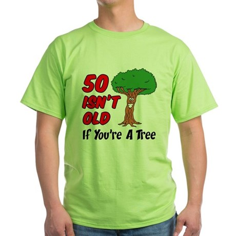 50 Isnt Old Tree T-Shirt