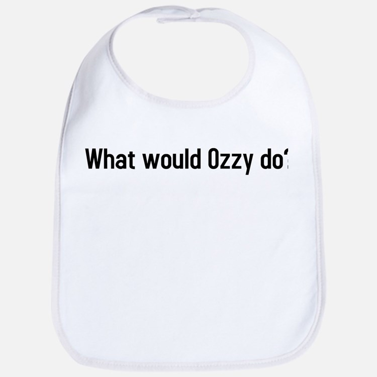 what would ozzy do? Bib