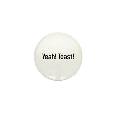yeah! toast! Mini Button