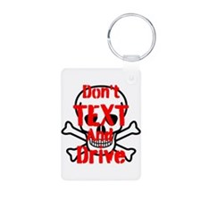 Dont Text and Drive Keychains