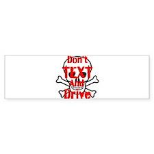 Dont Text and Drive Bumper Bumper Sticker