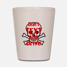 Dont Text and Drive Shot Glass