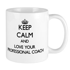 Keep Calm and Love your Professional Coach Mugs