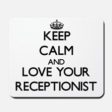Keep Calm and Love your Receptionist Mousepad
