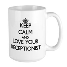 Keep Calm and Love your Receptionist Mugs