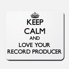 Keep Calm and Love your Record Producer Mousepad