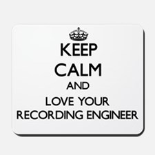 Keep Calm and Love your Recording Engineer Mousepa