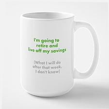 Living Off My Savings MugMugs